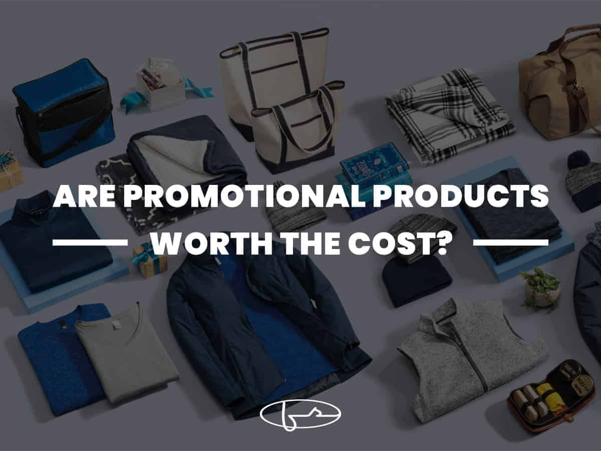 Are Promotional Products Worth The Cost?
